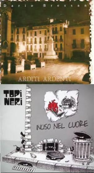 """Topi neri """"Inciso nel cuore"""" + Dario Bressan """"Arditi ardenti"""""""