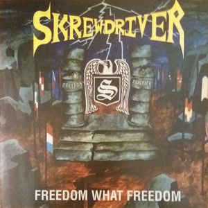 Skrewdriver ‎– Freedom What Freedom