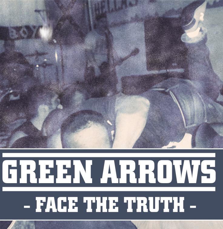 Green Arrows – Face The Truth