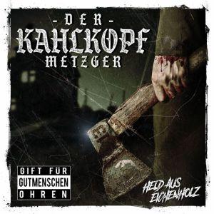 Der Kahlkopf Metzger – Held aus Eichenholz