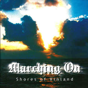 Marching On ‎– Shores Of Vinland