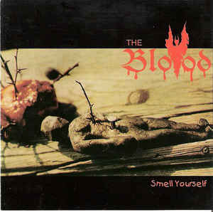 The Blood – Smell Yourself
