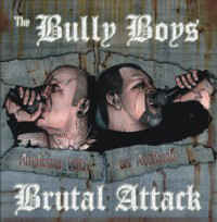 Brutal Attack / Bully Boys ‎– Anthems With An Attitude