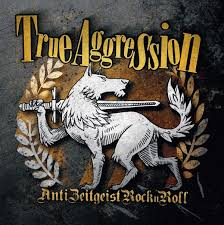 True Aggression ‎– Anti-Zeitgeist-RocknRoll