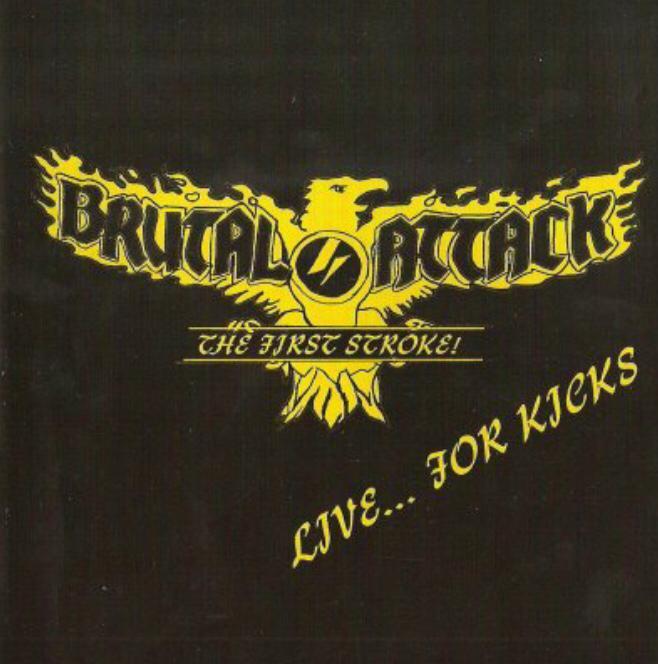 Brutal Attack – Live… For Kicks