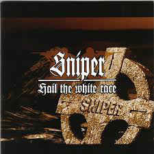 Sniper – Hail The White Race
