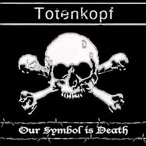 Totenkopf – Our Symbol Is Death