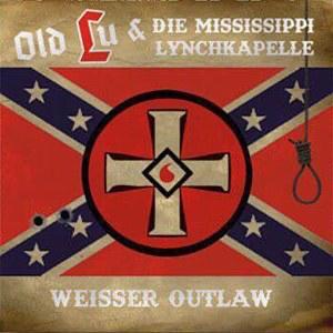 Old Lu und die Mississippi Lynchkapelle – Weisser Outlaw