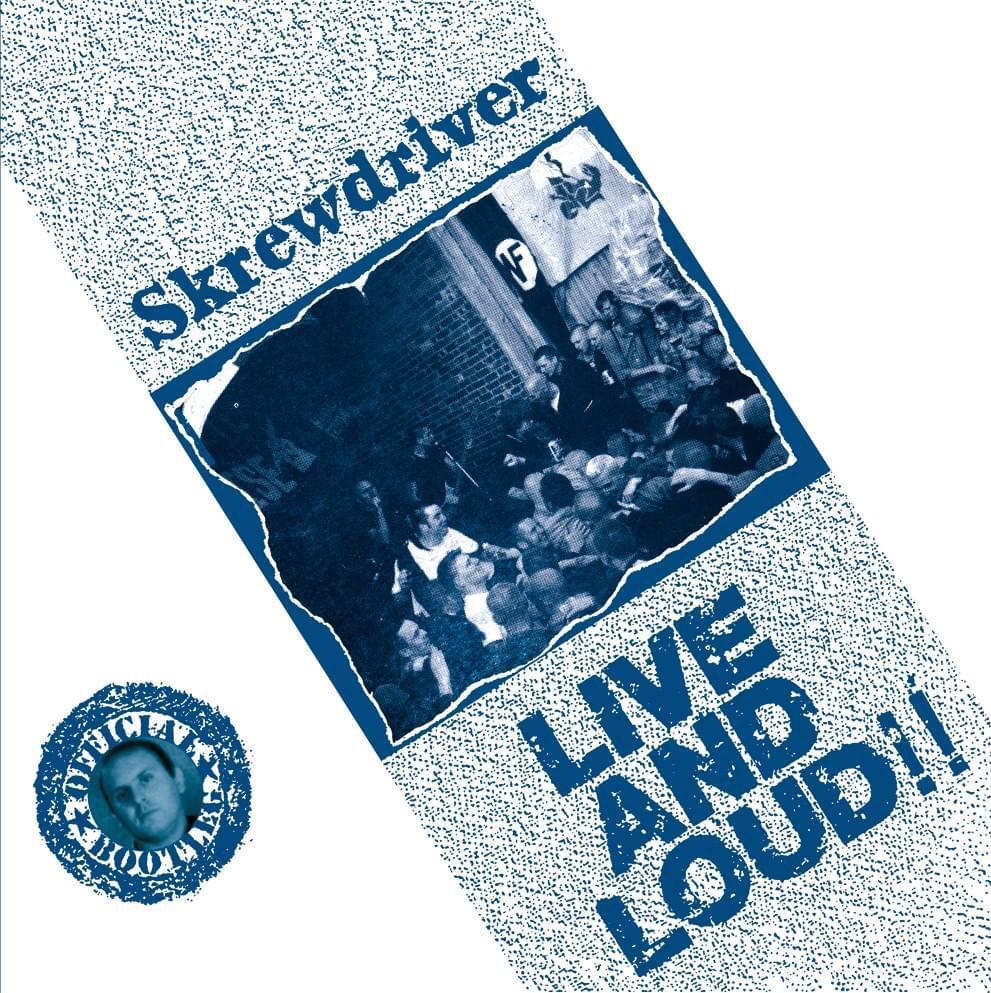Skrewdriver – Live And Loud!!