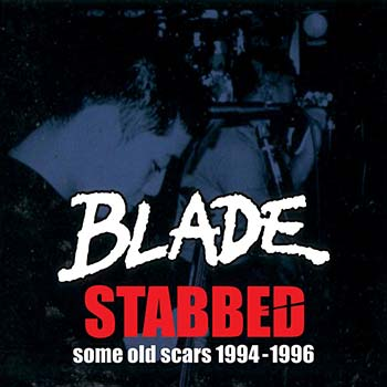 Blade – Stabbed, Some Old Scars 1994-1996 LP