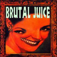 Brutal Juice – Brutal Juice