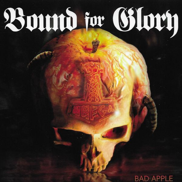 Bound For Glory – Bad Apple