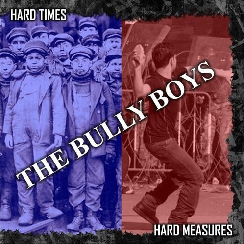 Bully Boys – Hard Times, Hard Measures
