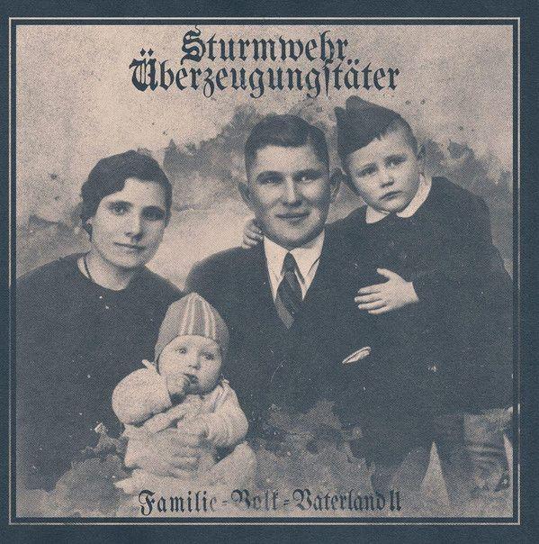 Sturmwehr / Überzeugungstäter – Familie – Volk – Vaterland II