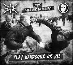 SPQR / Hate For Breakfast – Play Hardcore Or Die