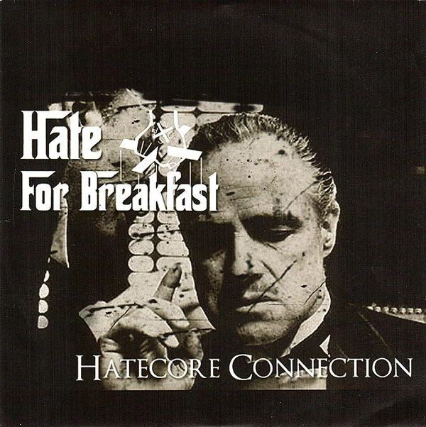 Hate For Breakfast – Hatecore Connection